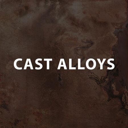 Cast Alloys