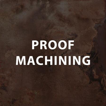 Proof Machining